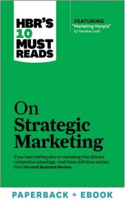 HBR TOP10 apie strateginį marketingą